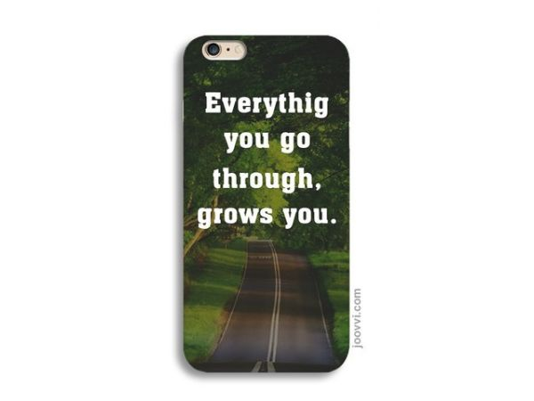 Everything You Go Through Case For iPhone 6s